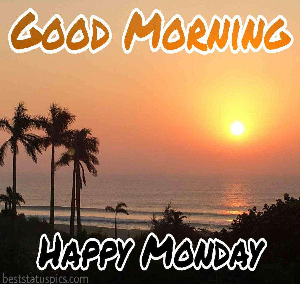 good morning happy monday images with sunshine, sunrise and sea beach