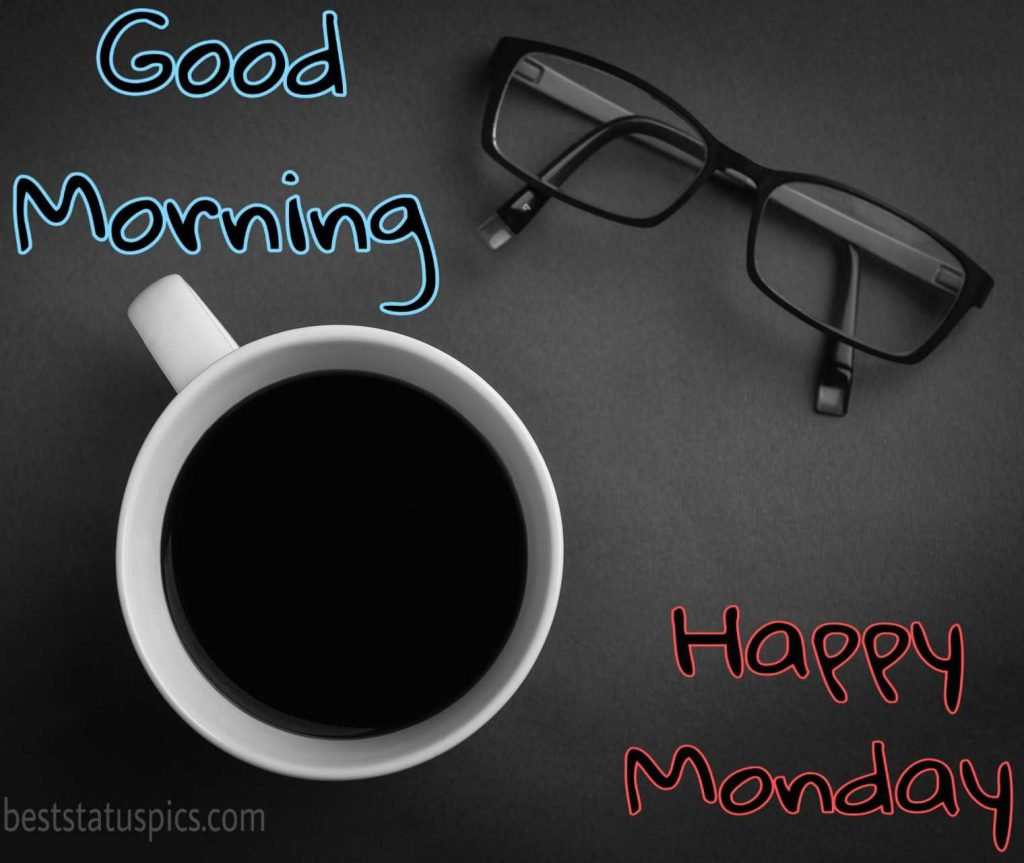 good morning monday images with tea for whatsapp