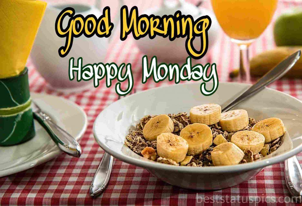 good morning happy monday pics with fruits, banana and breakfast