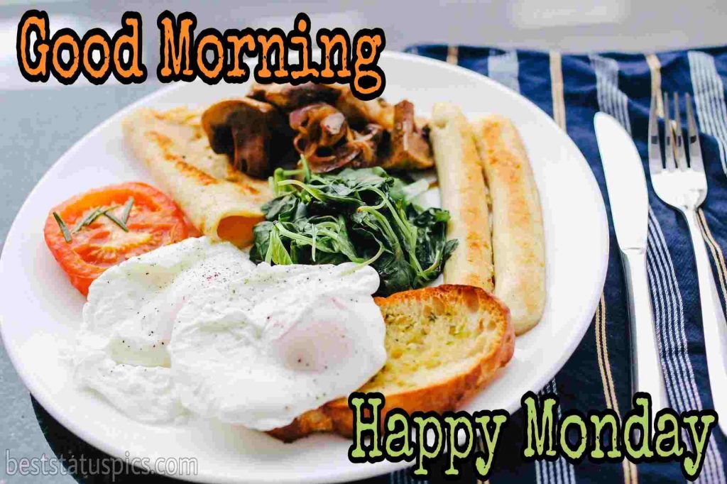 good morning happy monday wishes with breakfast