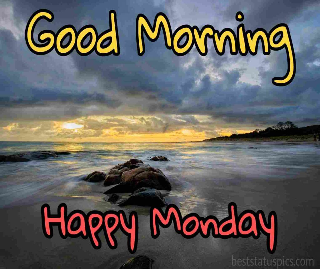 good morning happy monday pictures with sea and sky