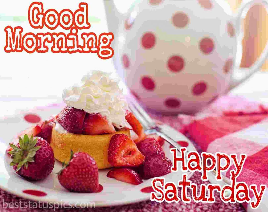 good morning happy saturday images with breakfast and fruits