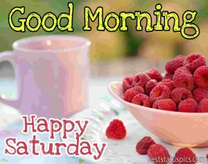 good morning saturday weekend wishes pics with strawberry and coffee