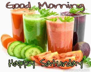happy saturday good morning with fruit juices pictures for whatsapp