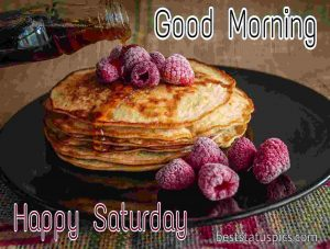 happy saturday good morning with roti and strawberry pic for whatsapp dp
