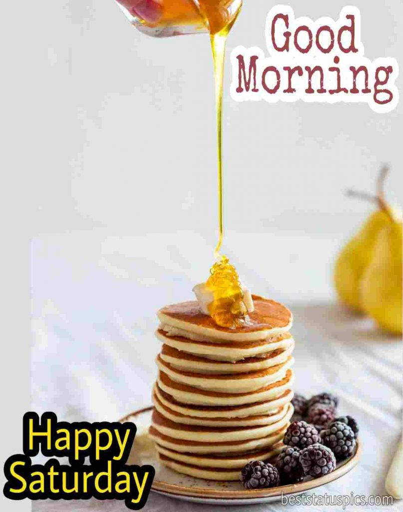 happy saturday good morning with pancake and honey image