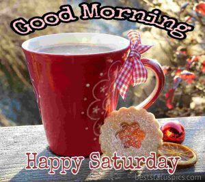good morning happy saturday wishes images with coffee and snacks