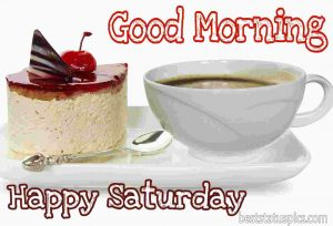 good morning happy saturday pictures with dessert, pudding and coffee