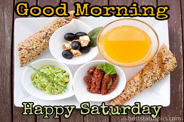 good morning happy saturday images with breakfast, juice, fruits, snacks, breads