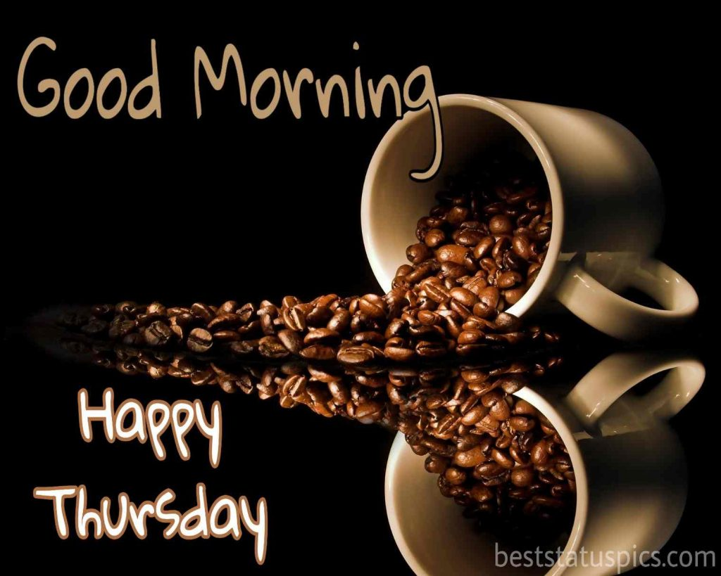good morning happy thursday quotes and images with coffee cup HD