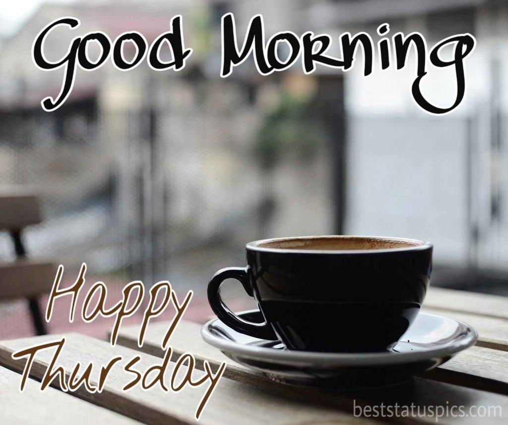 cute good morning happy thursday quotes with coffee cup picture