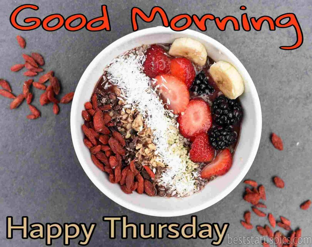 wonderful good morning happy thursday quotes with breakfast and nuts picture