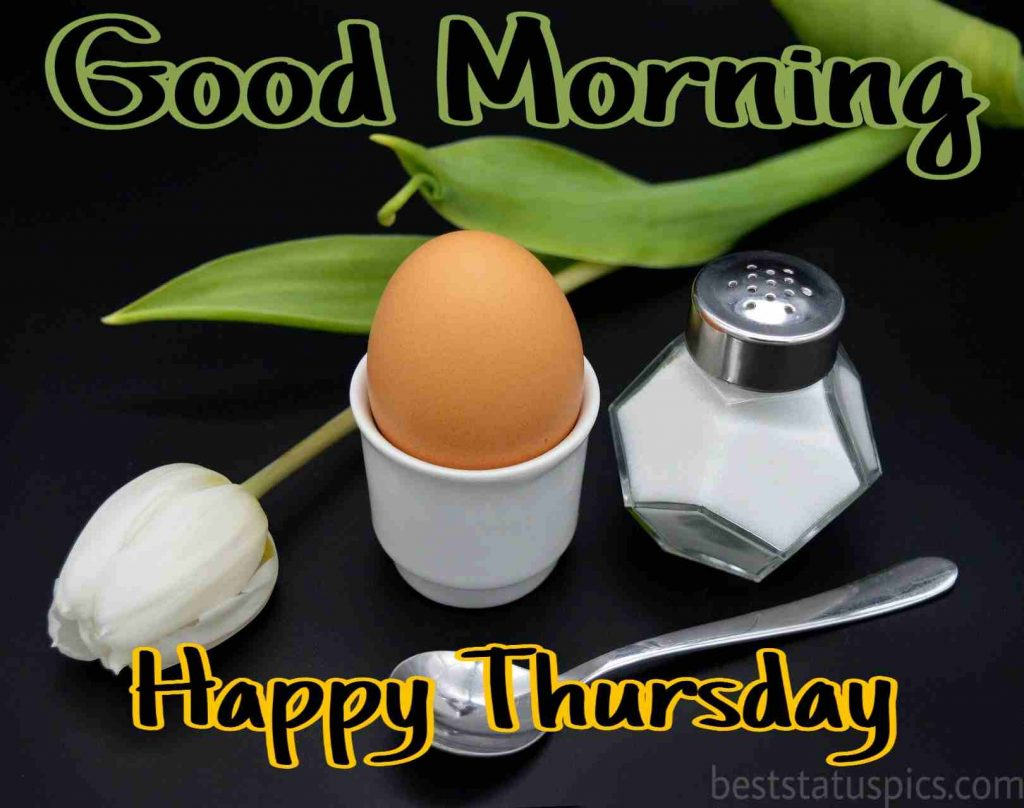 good morning happy thursday wishes with white flower and egg image