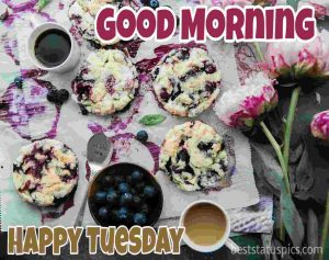 good morning happy tuesday images with breakfast and cookies
