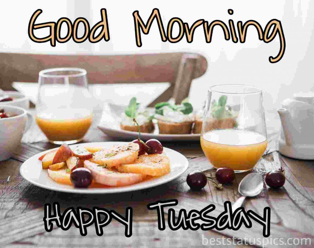 good morning happy tuesday breakfast, fruits, juice photo