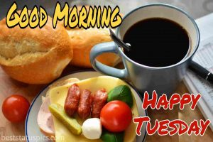 good morning tuesday wishes with coffee, tea, fruits, and bread breakfast picture