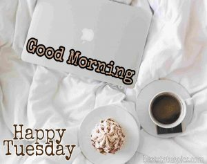 good morning happy tuesday images with coffee, ice cream and laptop