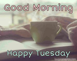 good morning happy tuesday quotes and pictures with hot coffee and books