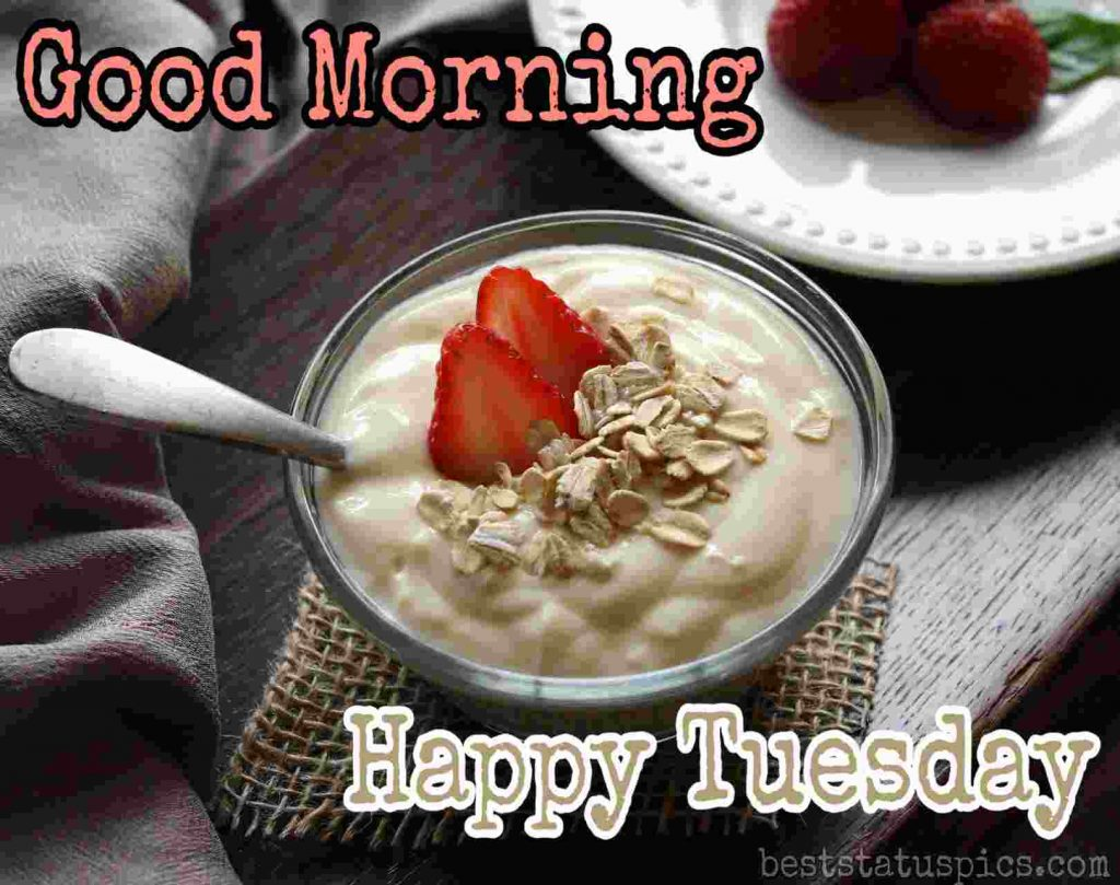 good morning happy tuesday images with yogurt, dessert and strawberry