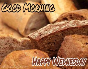 good morning happy wednesday bread images pics