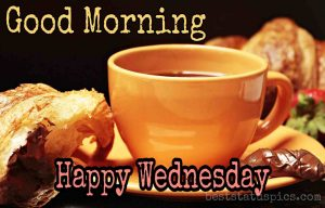 Good Morning Happy Wednesday Images with Tea cup for Whatsapp