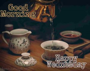 good morning happy wednesday with breakfast tea and kettle for whatsapp