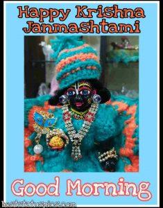 Good Morning Happy Krishna Janmashtami 2020 Pic with gopala, kanha, bal lord krishna
