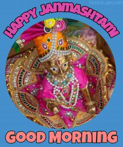 Good Morning Happy Janmashtami 2020 with bal lord Krishna and gopala Image for Whatsapp DP