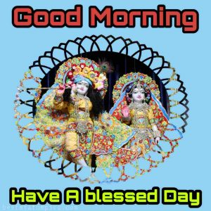 radha krishna good morning and have a blessed day pic for Whatsapp DP
