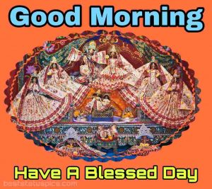 good morning images of radha krishna with have a blessed day quotes