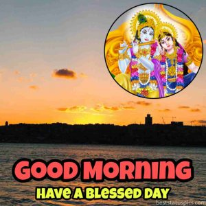 good morning and have a blessed day pics with radha lord krishna