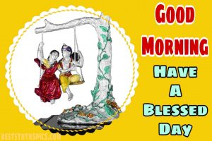 Radha krishna good morning and have a blessed day wishes image HD for Whatsapp DP