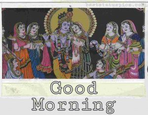 Radha krishna good morning pic for Whatsapp DP
