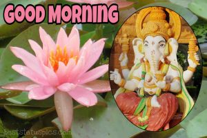 good morning ganesh bhagwan images status download