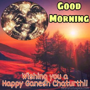 Good morning Happy Ganesh Chaturthi Images HD for Whatsapp status