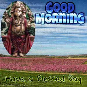 good morning ganesh ji ki photo for whatsapp profile