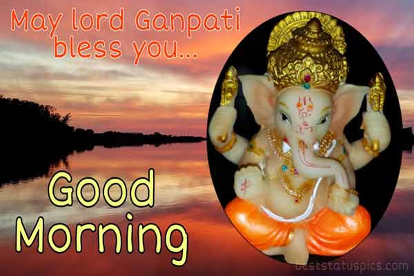 good morning lord ganesh images for whatsapp status, quotes and DP