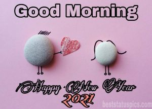 Romantic good morning happy new year 2021 with love and heart image for girlfriend