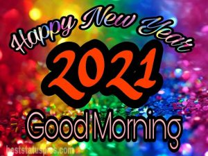 Colorful happy new year 2021 and good morning HD images HD for Whatsapp