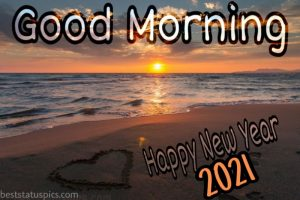 beautiful happy new year 2021 good morning images HD with love, sunrise and sea sore