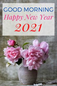 Good morning and happy new year 2021 wishes images for best friend with flowers