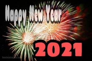 happy new year 2021 quotes with firework pic download for Whatsapp DP