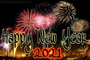 happy new year 2021 wishes with light and fireworks pic for Whatsapp profile