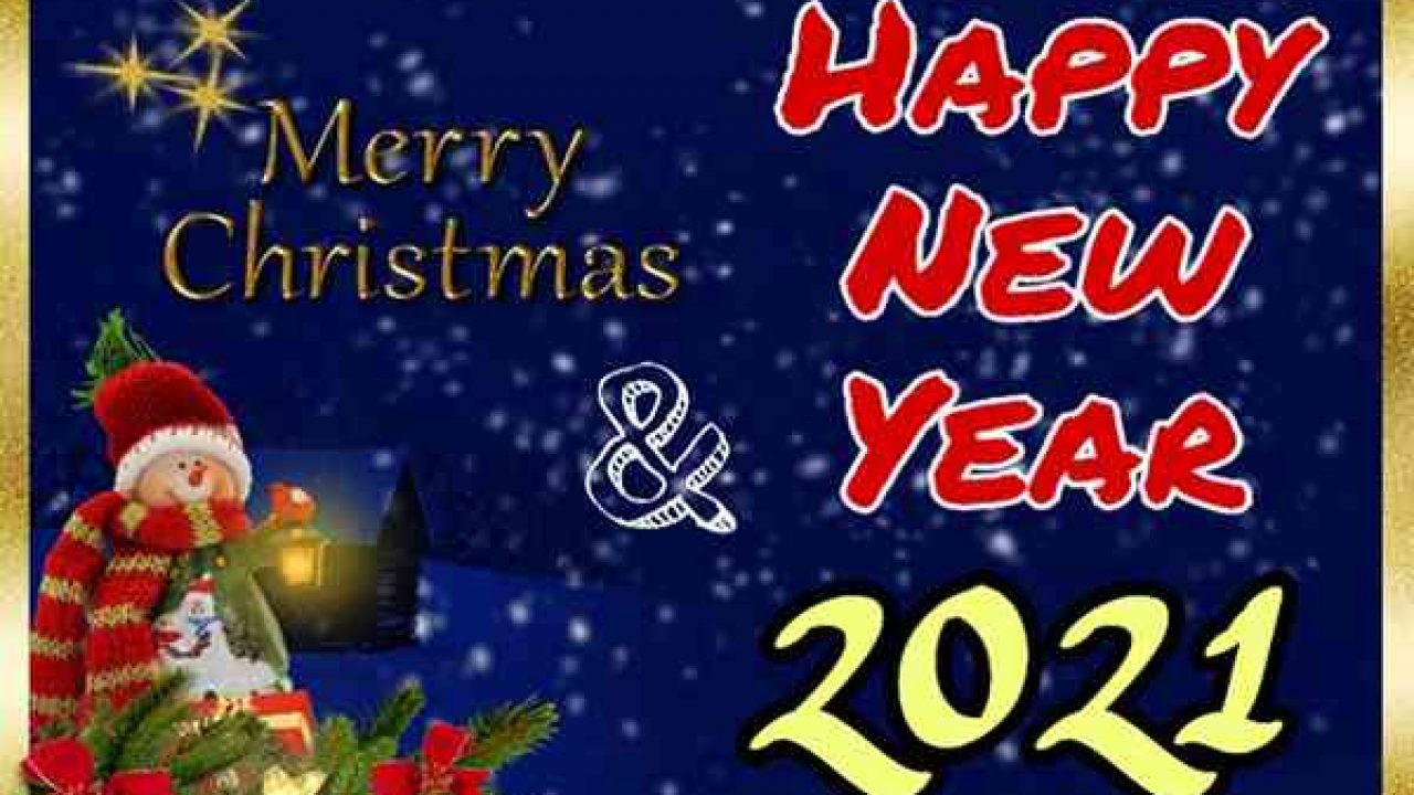 Christmas And New Year Wishes 2021 Merry Christmas And Happy New Year 2021 Wishes Images Best Status Pics