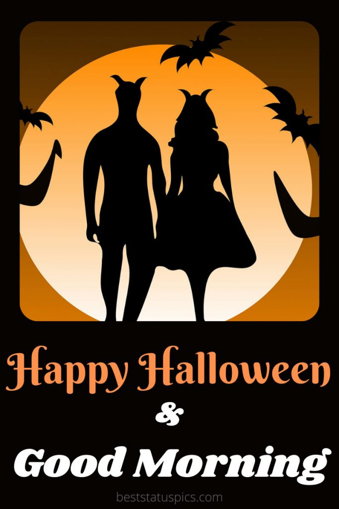Good morning happy halloween 2021 with love pic