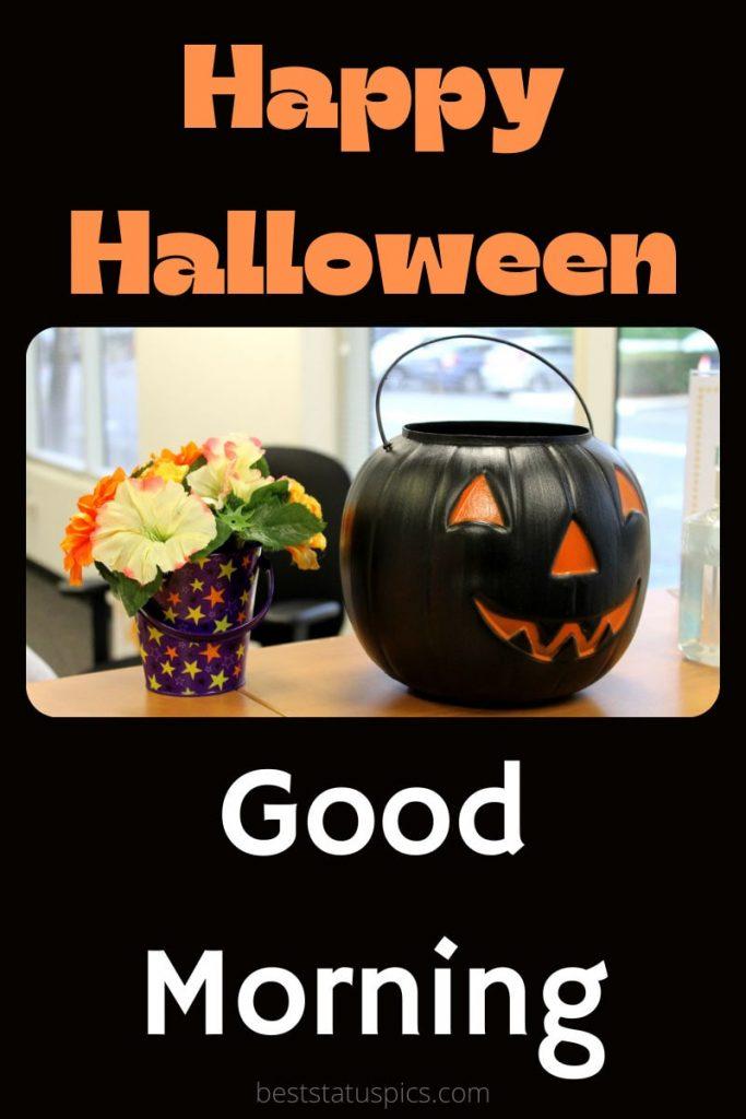Happy Halloween Good morning 2021 greeting and ecard