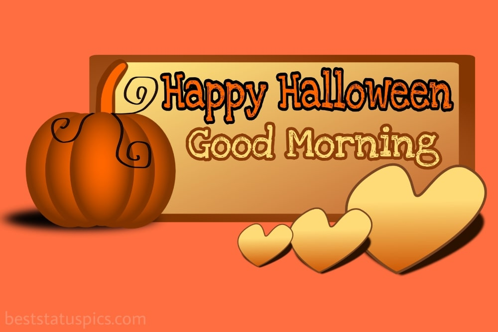 good morning halloween 2021 with love