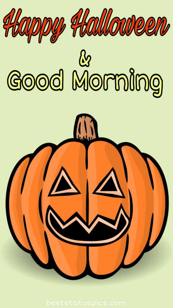 Happy halloween good morning 2021 with pumpkin pic