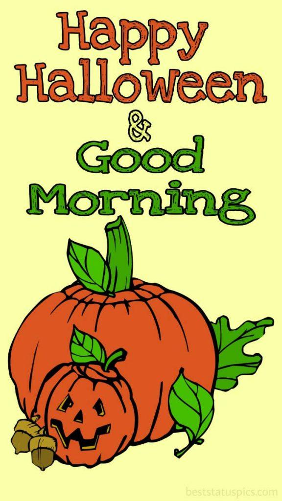 good morning happy halloween 2021 greetings