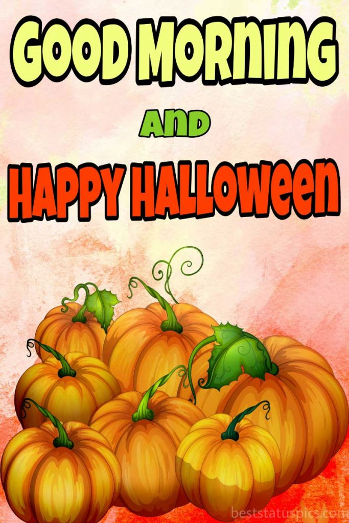 good morning happy halloween 2021 cute images with pumpkin